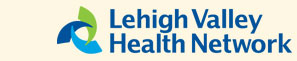 Lehigh Valley Health Network: A Passion For Better Medicine